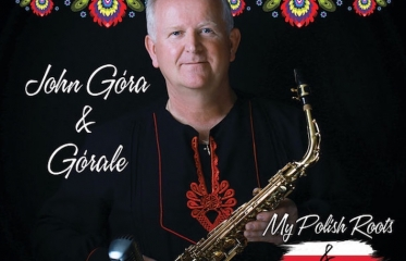 John Gora & Gorale Goes Deep with 'My Polish Roots & Beyond'