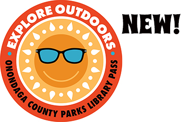 Check out a pass to Onondaga County Parks, NYS Parks or Corning Glass